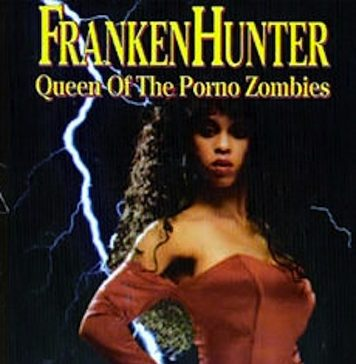 Frankenhunter Queen of the Porno Zombies movie poster