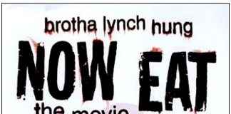 Now Eat the Movie Brotha Lynch Hung