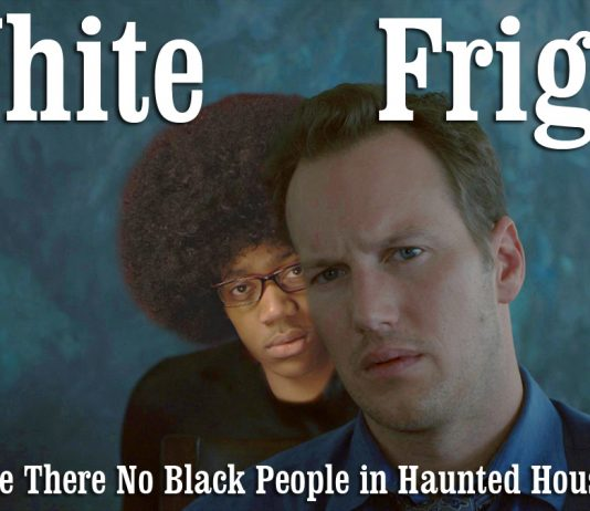 White Fright; Or, Why Are There No Black People in Haunted House Movies?