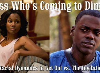 Guess Who's Coming to Dinner? Racial Dynamics in Get Out vs. The Invitation