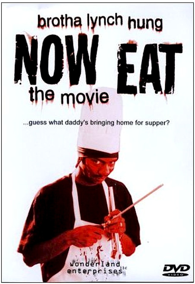 Now Eat the Movie Brotha Lynch Hung